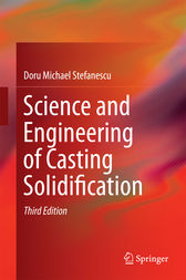Science and Engineering of Casting Solidification by Doru Michael Stefanescu