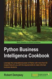 Python Business Intelligence Cookbook by Robert Dempsey