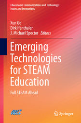 Emerging Technologies for STEAM Education by Xun Ge