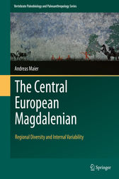 The Central European Magdalenian by Andreas Maier