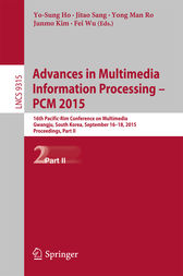 Advances in Multimedia Information Processing -- PCM 2015 by Yo-Sung Ho