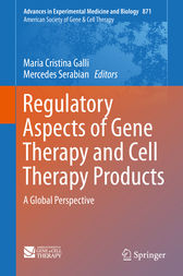 Regulatory Aspects of Gene Therapy and Cell Therapy Products by Maria Cristina Galli