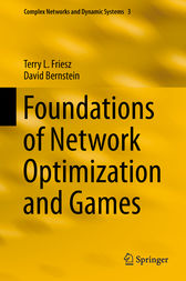 Foundations of Network Optimization and Games by Terry L. Friesz