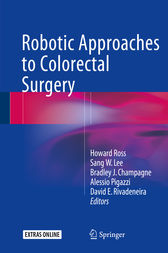 Robotic Approaches to Colon and Rectal Surgery by Howard Ross