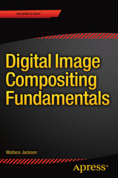 Digital Image Compositing Fundamentals by Wallace Jackson