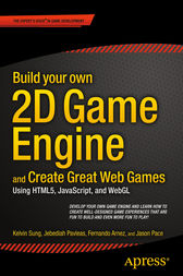 Build your own 2D Game Engine and Create Great Web Games by Kelvin Sung