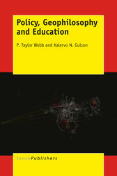 Policy, Geophilosophy and Education by P. Taylor Webb