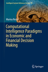 Computational Intelligence Paradigms in Economic and Financial Decision Making by Marina Resta