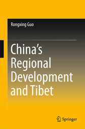China's Regional Development and Tibet by Rongxing Guo