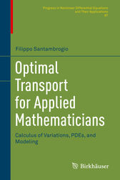 Optimal Transport for Applied Mathematicians by Filippo Santambrogio
