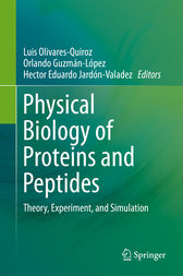 Physical Biology of Proteins and Peptides by Luis Olivares-Quiroz