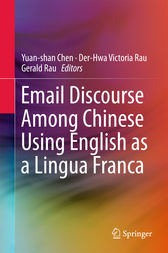 Email Discourse Among Chinese Using English as a Lingua Franca by Yuan-shan Chen