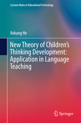 New Theory of Children's Thinking Development: Application in Language Teaching by Kekang He