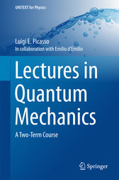 Lectures in Quantum Mechanics by Luigi E. Picasso