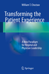 Transforming the Patient Experience by William T. Choctaw