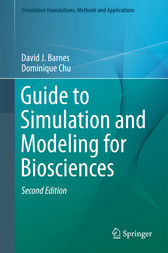 Guide to Simulation and Modeling for Biosciences by David J. Barnes