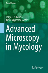 Advanced Microscopy in Mycology by Tanya E. S. Dahms