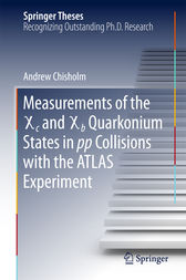 Measurements of the X c and X b Quarkonium States in pp Collisions with the ATLAS Experiment by Andrew Chisholm