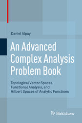 An Advanced Complex Analysis Problem Book by Daniel Alpay