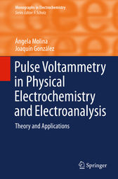 Pulse Voltammetry in Physical Electrochemistry and Electroanalysis by Ángela Molina