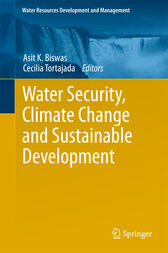 Water Security, Climate Change and Sustainable Development by Asit K. Biswas