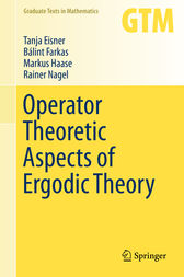Operator Theoretic Aspects of Ergodic Theory by Tanja Eisner