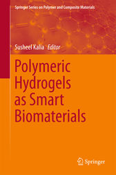 Polymeric Hydrogels as Smart Biomaterials by Susheel Kalia