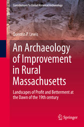 An Archaeology of Improvement in Rural Massachusetts by Quentin Lewis