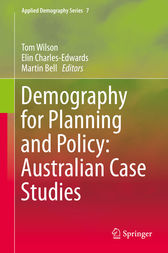 Demography for Planning and Policy: Australian Case Studies by Tom Wilson