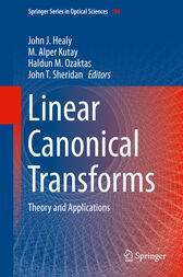 Linear Canonical Transforms by John J. Healy