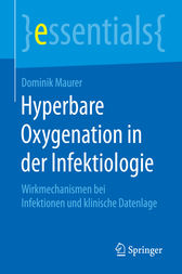 Hyperbare Oxygenation in der Infektiologie by Dominik Maurer