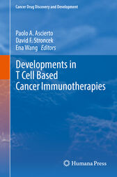 Developments in T Cell Based Cancer Immunotherapies by Paolo A. Ascierto
