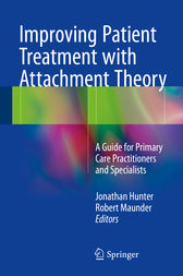 Improving Patient Treatment with Attachment Theory by Jonathan Hunter