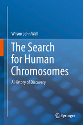 The Search for Human Chromosomes by Wilson John Wall