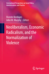Neoliberalism, Economic Radicalism, and the Normalization of Violence by Vicente Berdayes