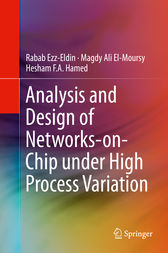 Analysis and Design of Networks-on-Chip Under High Process Variation by Rabab Ezz-Eldin