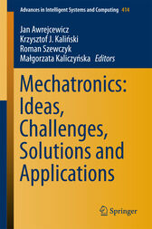 Mechatronics: Ideas, Challenges, Solutions and Applications by Jan Awrejcewicz