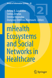 mHealth Ecosystems and Social Networks in Healthcare by Athina A. Lazakidou