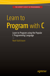 Learn to Program with C by Noel Kalicharan