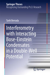 Interferometry with Interacting Bose-Einstein Condensates in a Double-Well Potential by Tarik Berrada
