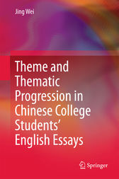 Theme and Thematic Progression in Chinese College Students' English Essays by Jing Wei