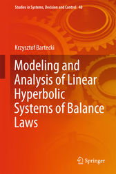 Modeling and Analysis of Linear Hyperbolic Systems of Balance Laws by Krzysztof Bartecki