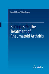Biologics for the Treatment of Rheumatoid Arthritis by Ronald F van Vollenhoven