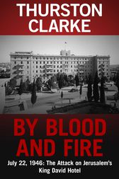 By Blood and Fire by Thurston Clarke
