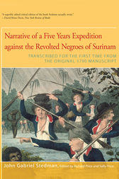 Narrative of Five Years Expedition Against the Revolted Negroes of Surinam by Richard Price