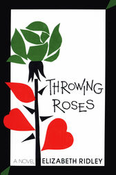 Throwing Roses by Elizabeth Ridley