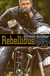 Rebellious by Gillian Archer