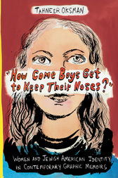 How Come Boys Get to Keep Their Noses? by Tahneer Oksman