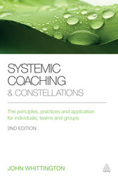 Systemic Coaching and Constellations by John Whittington