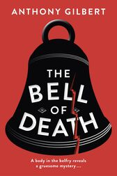 The Bell of Death by Anthony Gilbert